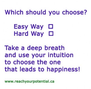 choose the easy or hard way to happiness